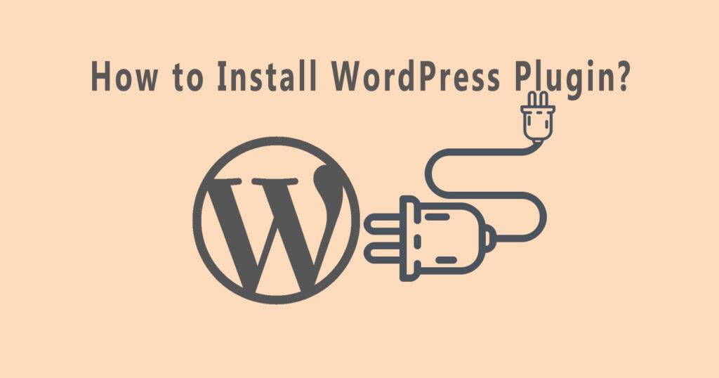 How to Install WordPress Plugin?