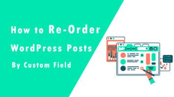 Re-Order WordPress Posts By Custom Field