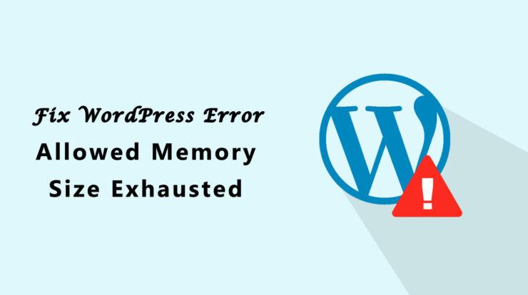 Fix WordPress Fatal Error Allowed Memory Size Exhausted