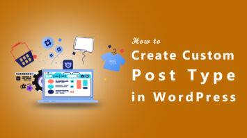 How to Create Custom Post Types in WordPress?