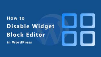 How to Disable Widget Block Editor (Gutenberg) in WordPress?